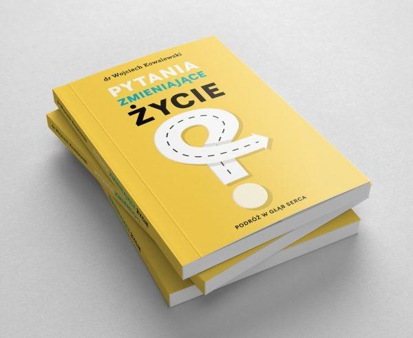 Pytania zmieniające życie - książka dr Wojciech Kowalewski